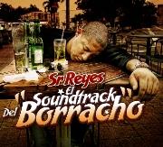 Sr. Reyes - El Soundtrack del Borracho